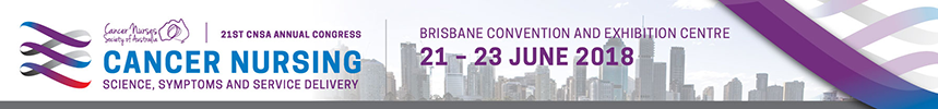 CNSA 21st Annual Congress |21-23 Jun 2018 | Brisbane Convention and Exhibition Centre | CANCER NURSING | Science, Symptoms and Service Delivery